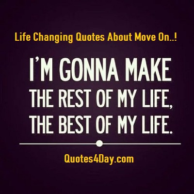Life Changing Quotes About Moving On